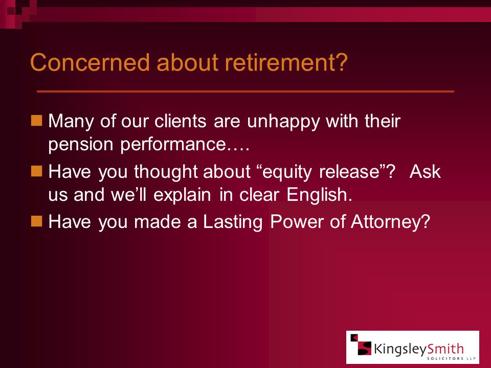 Concerned about retirement. Many of our clients are unhappy with their pension performance….