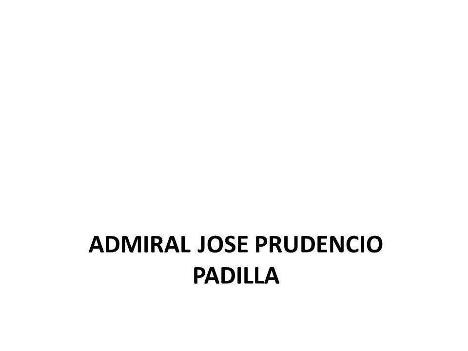 ADMIRAL JOSE PRUDENCIO PADILLA