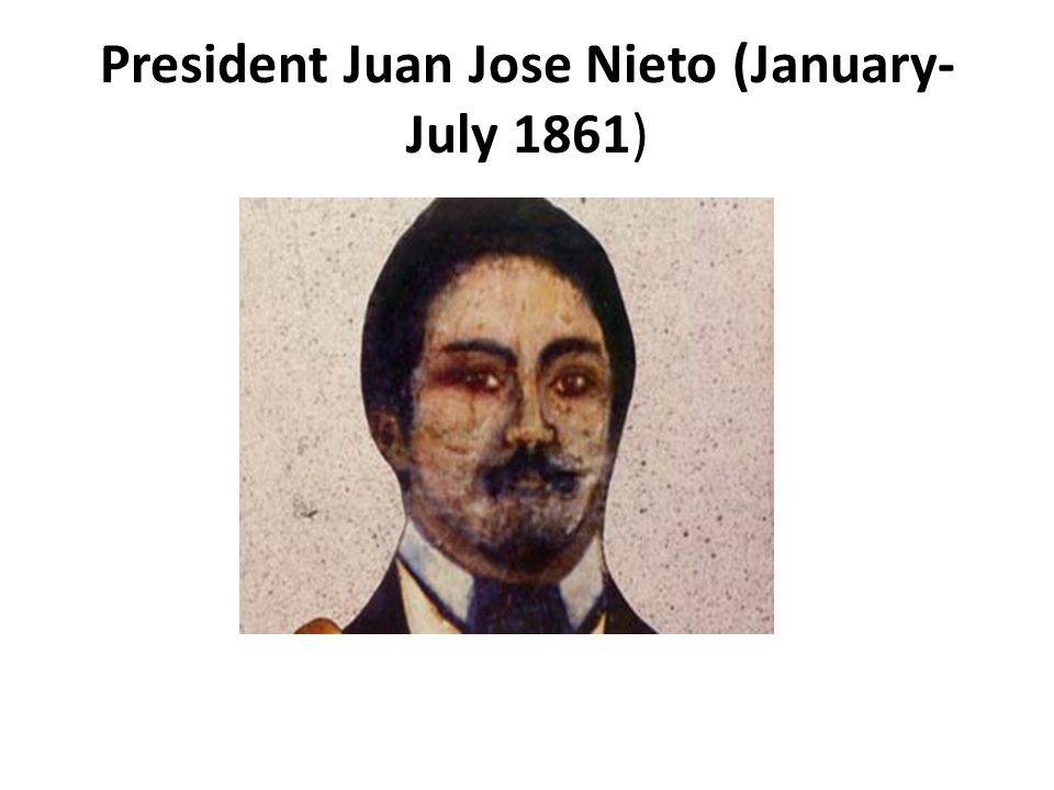 President Juan Jose Nieto (January- July 1861)