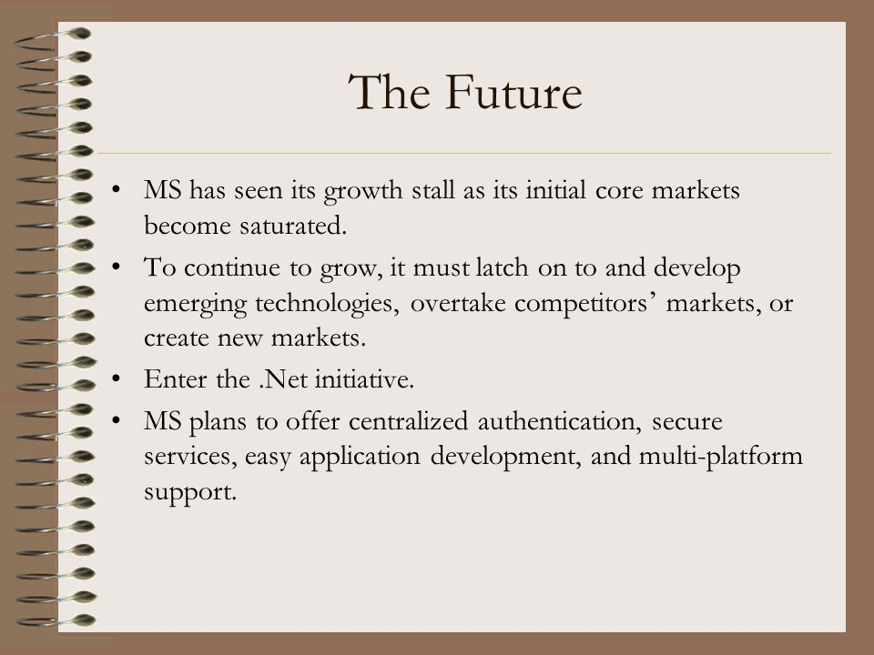 The Future MS has seen its growth stall as its initial core markets become saturated.