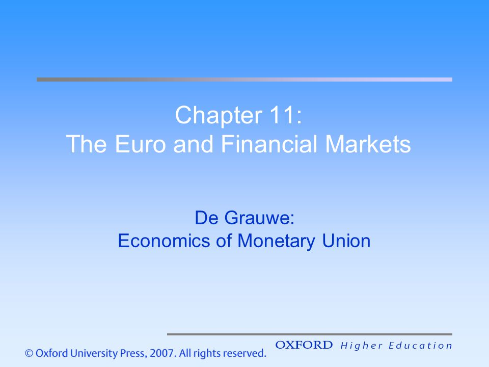 Chapter 11: The Euro and Financial Markets De Grauwe: Economics of Monetary Union