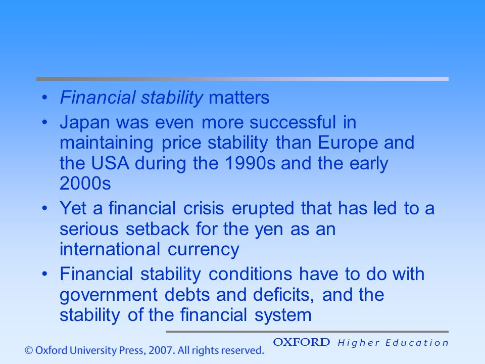 Financial stability matters Japan was even more successful in maintaining price stability than Europe and the USA during the 1990s and the early 2000s
