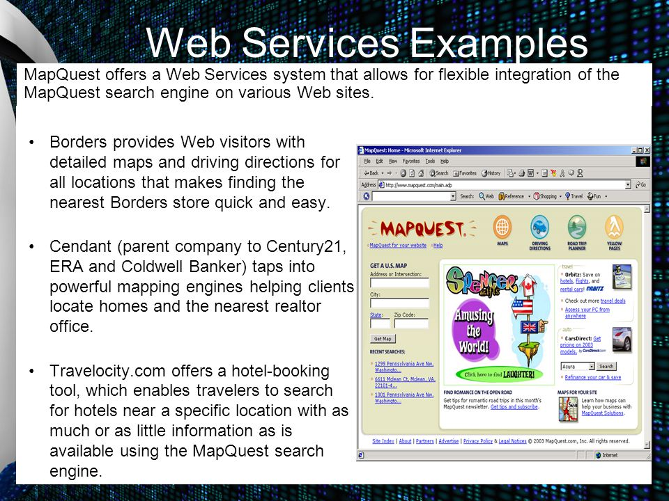 Web Services Examples Borders provides Web visitors with detailed maps and driving directions for all locations that makes finding the nearest Borders store quick and easy.