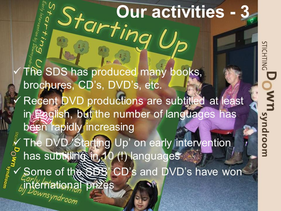 Our activities - 3 The SDS has produced many books, brochures, CD's, DVD's, etc.