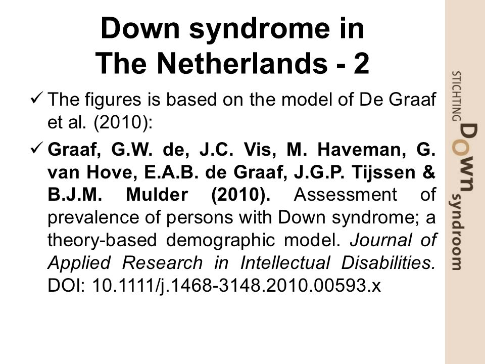 Down syndrome in The Netherlands - 2 The figures is based on the model of De Graaf et al.