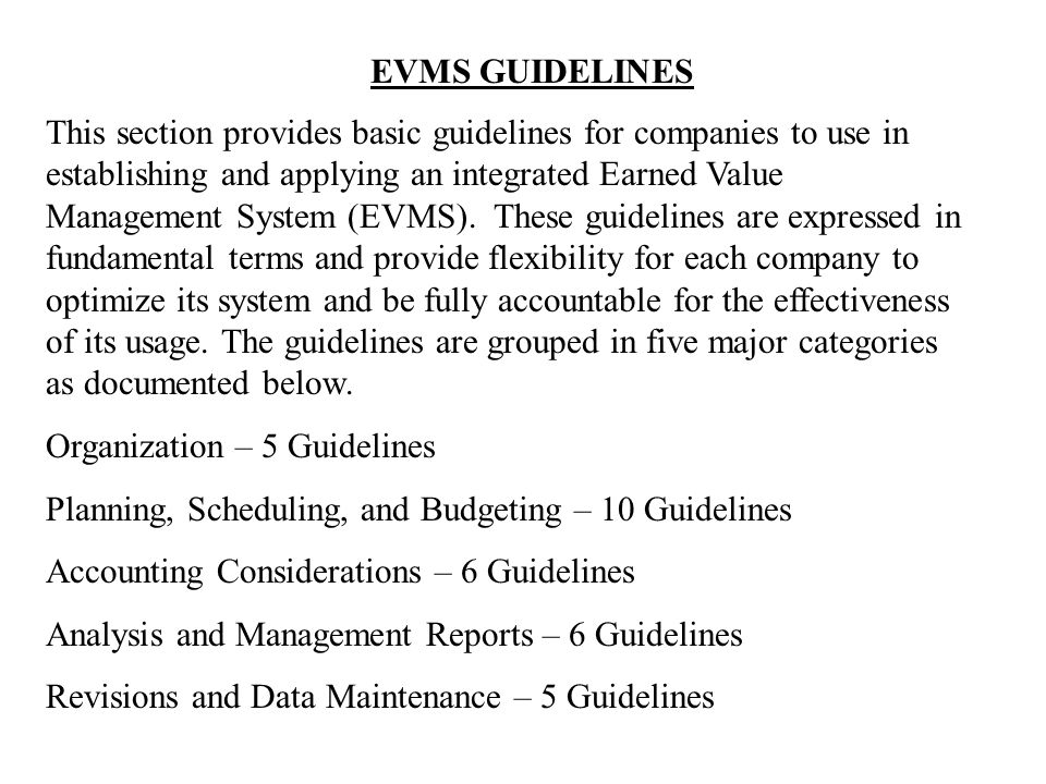 EVMS PROCESS DISCUSSION This section provides additional information relative to the EVMS guidelines in Section 2.