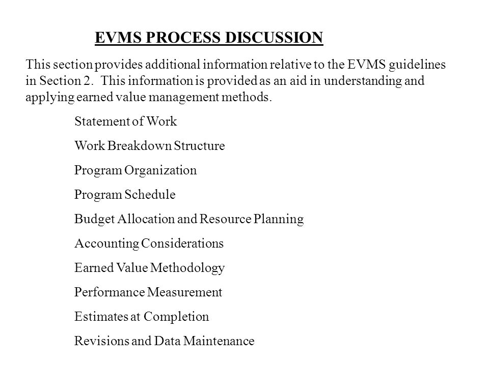 SYSTEM DOCUMENTATION EVMS documentation should be established in the standard form or forms used by the affected company for systems documentation and communication of policies and procedures.