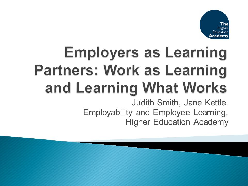  Developing partnerships with employers and provision for higher level learning in the workplace poses new and exciting challenges for institutions  This session will share some of the learning, challenges and solutions from nine projects that explored various aspects of quality workforce development provision  Discussion -how academics can get involved in HEI partnerships with employers and workforce development