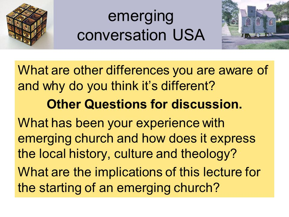 emerging conversation USA What are other differences you are aware of and why do you think it's different.