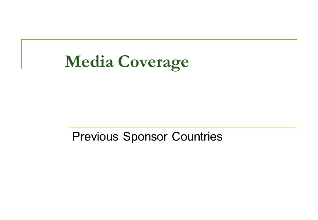Media Coverage Previous Sponsor Countries