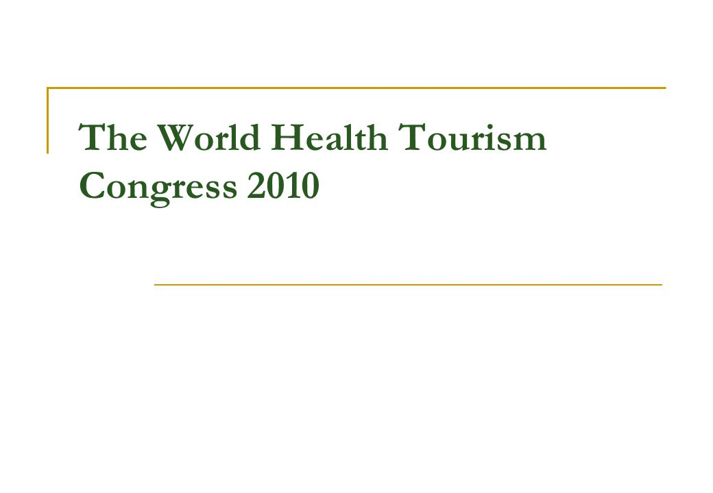 The World Health Tourism Congress 2010