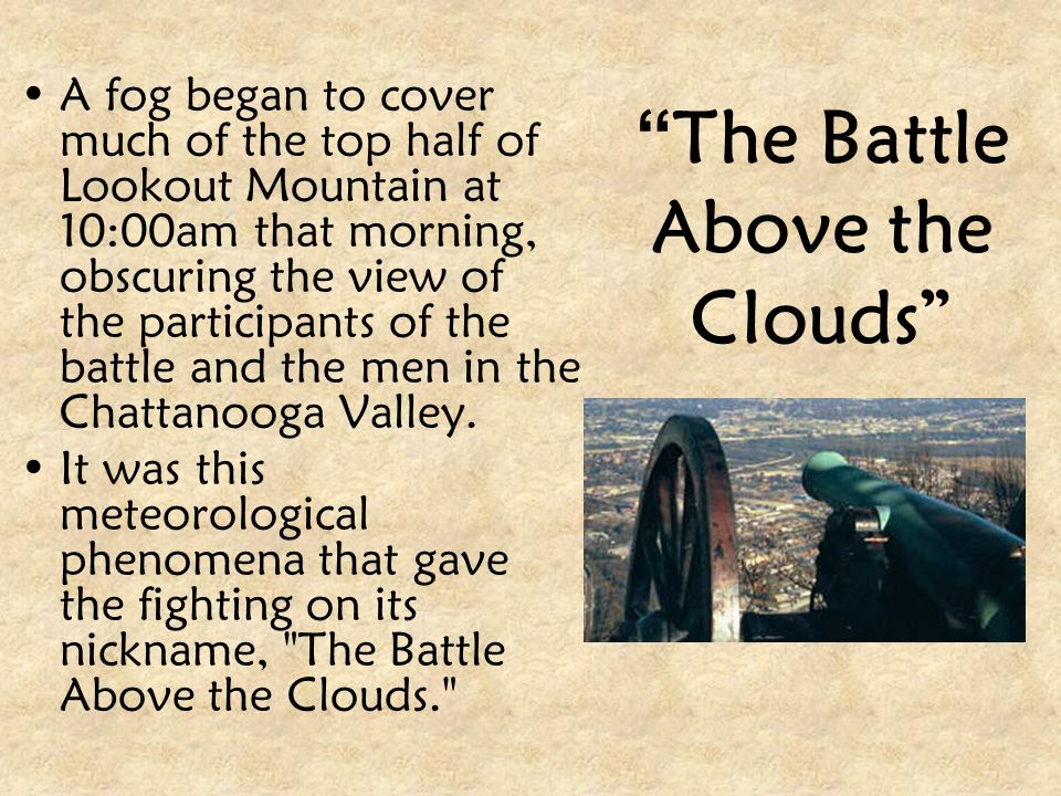 """"""" The Battle Above the Clouds"""" A fog began to cover much of the top half of Lookout Mountain at 10:00am that morning, obscuring the view of the partic"""