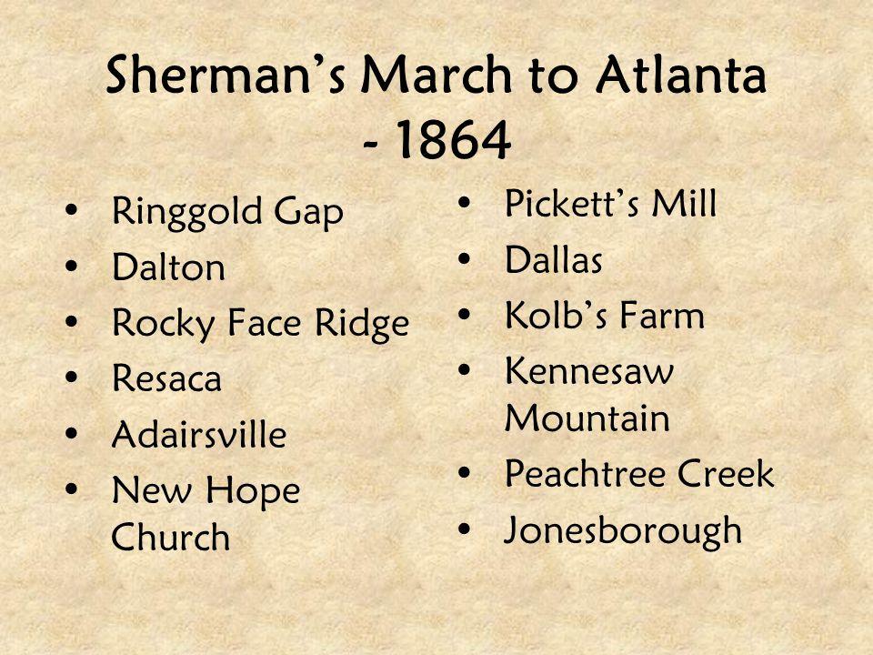 Sherman's March to Atlanta - 1864 Ringgold Gap Dalton Rocky Face Ridge Resaca Adairsville New Hope Church Pickett's Mill Dallas Kolb's Farm Kennesaw M
