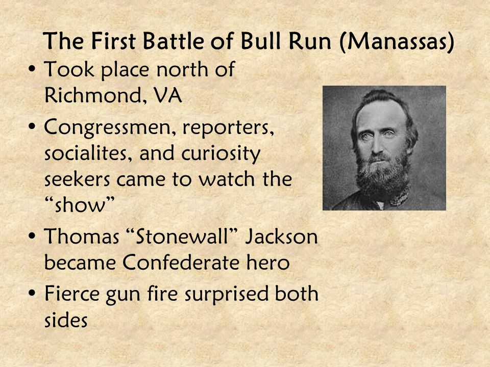 """The First Battle of Bull Run (Manassas) Took place north of Richmond, VA Congressmen, reporters, socialites, and curiosity seekers came to watch the """""""