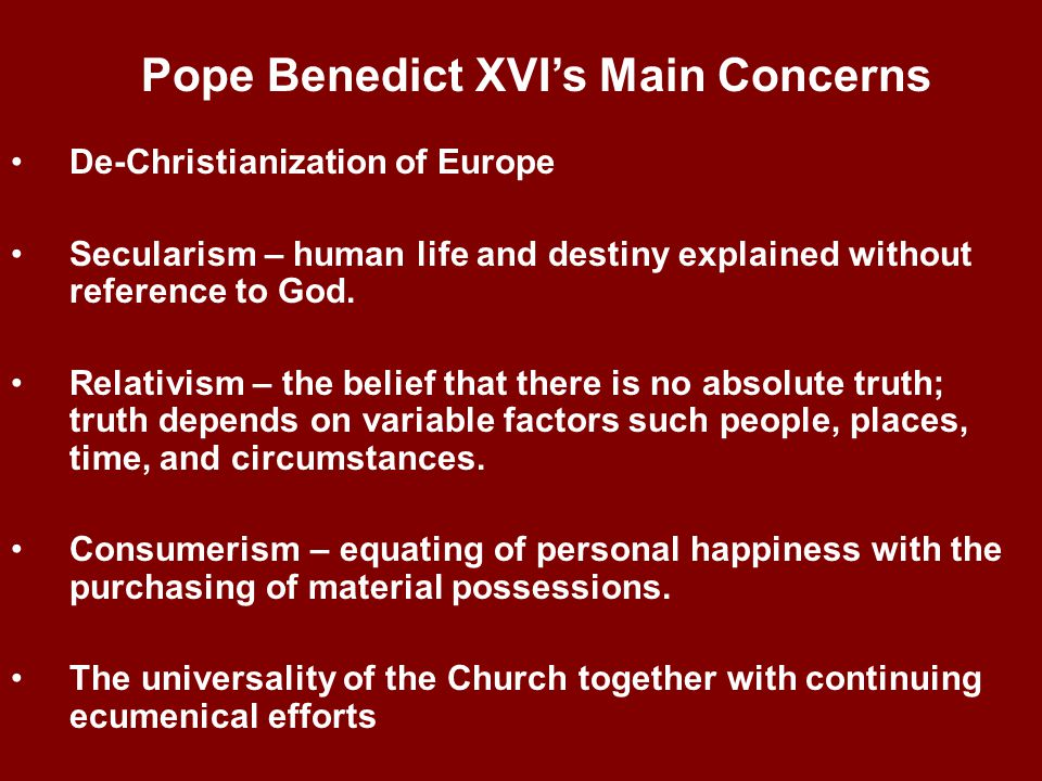 De-Christianization of Europe Secularism – human life and destiny explained without reference to God.