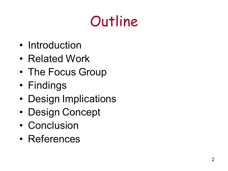 2 Outline Introduction Related Work The Focus Group Findings Design Implications Design Concept Conclusion References