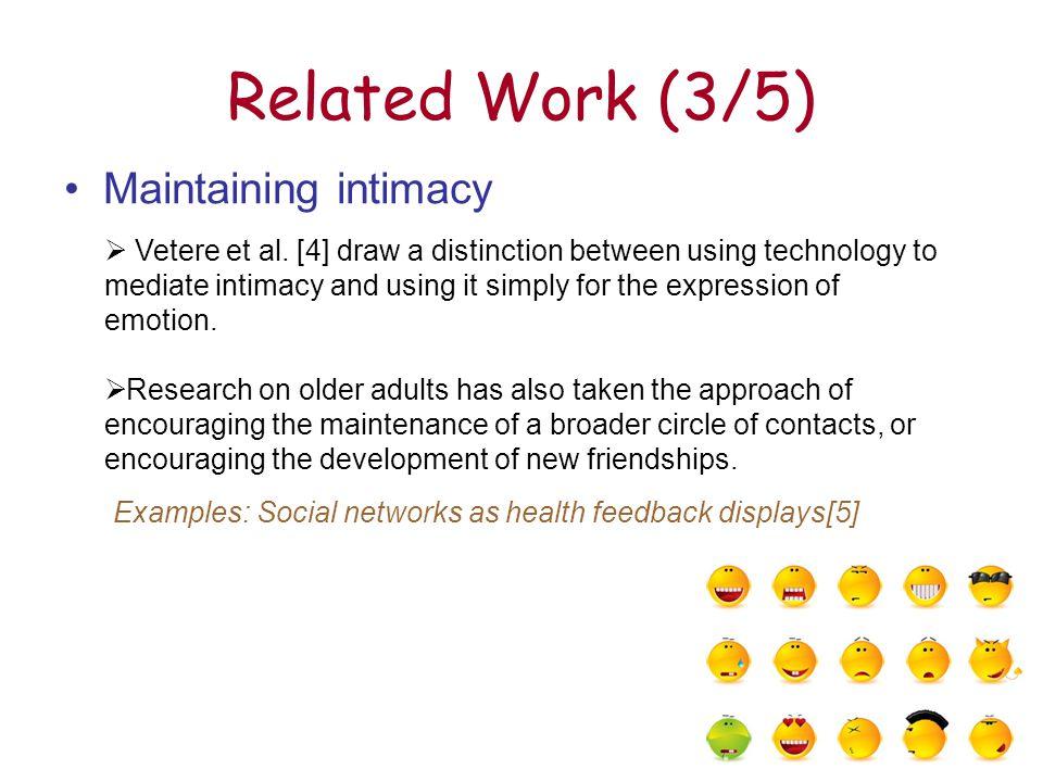 7 Related Work (3/5) Maintaining intimacy  Vetere et al.