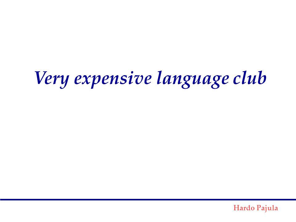 Hardo Pajula Very expensive language club