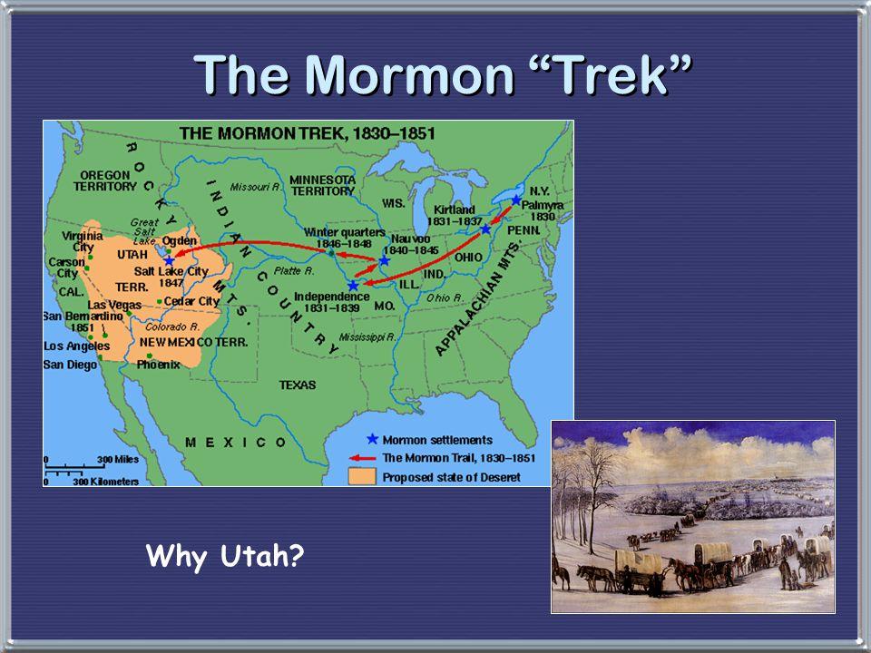"""The Mormon """"Trek"""" Why Utah?"""