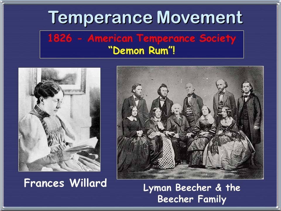 "Temperance Movement Frances Willard Lyman Beecher & the Beecher Family 1826 - American Temperance Society ""Demon Rum""!"