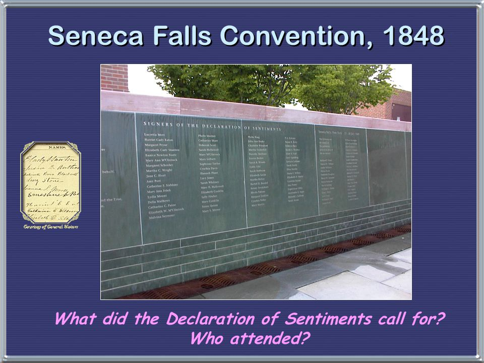 Seneca Falls Convention, 1848 What did the Declaration of Sentiments call for? Who attended?