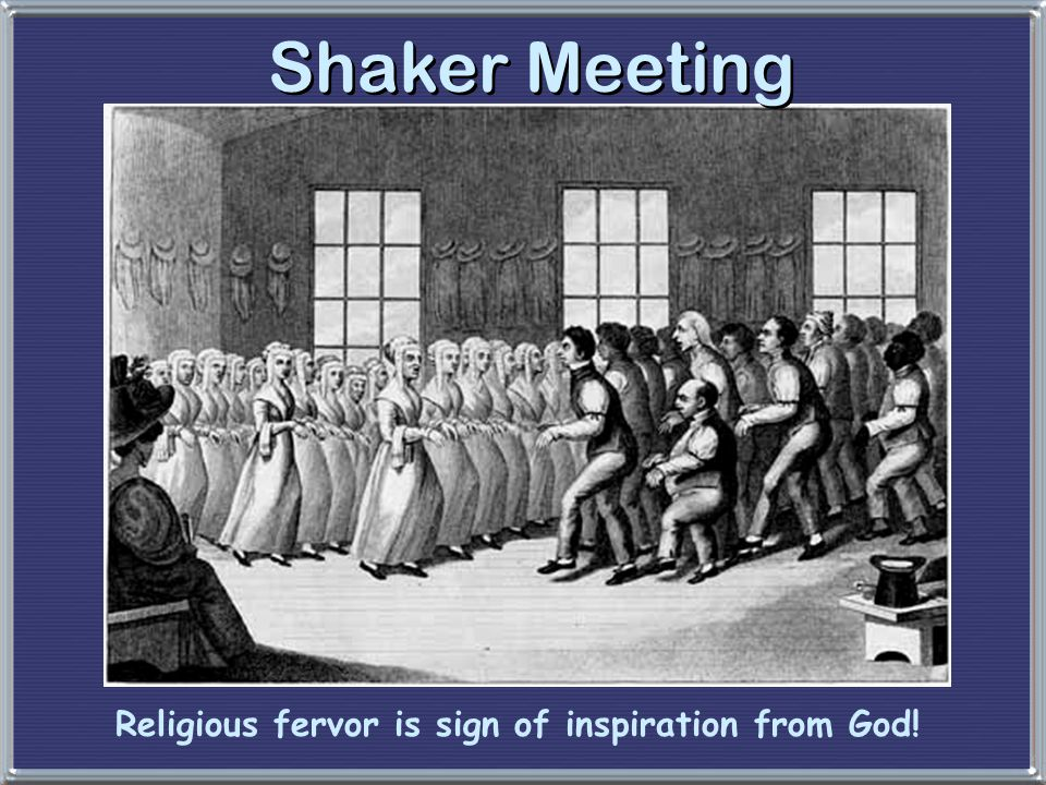 Shaker Meeting Religious fervor is sign of inspiration from God!