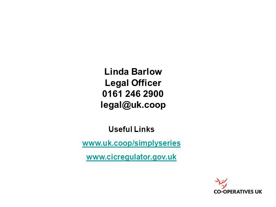 Linda Barlow Legal Officer 0161 246 2900 legal@uk.coop Useful Links www.uk.coop/simplyseries www.cicregulator.gov.uk