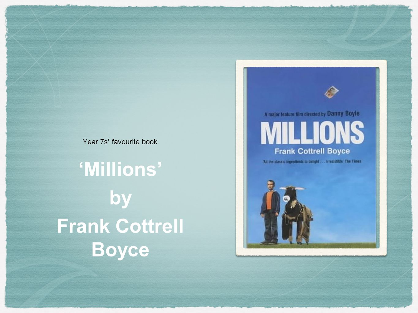 Year 7s' favourite book 'Millions' by Frank Cottrell Boyce