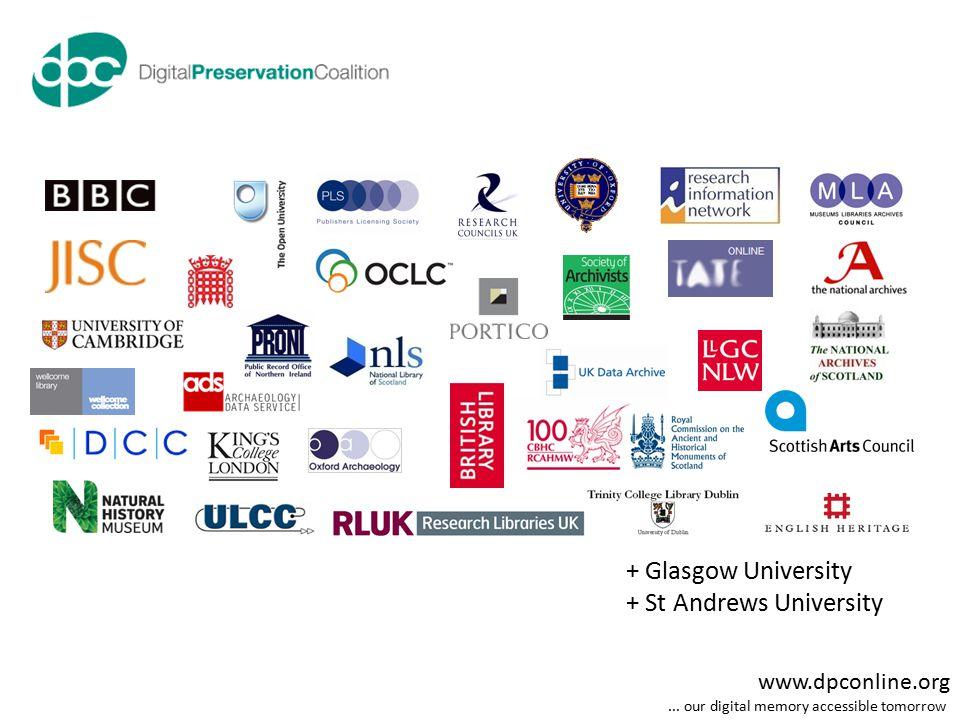 www.dpconline.org... our digital memory accessible tomorrow + Glasgow University + St Andrews University