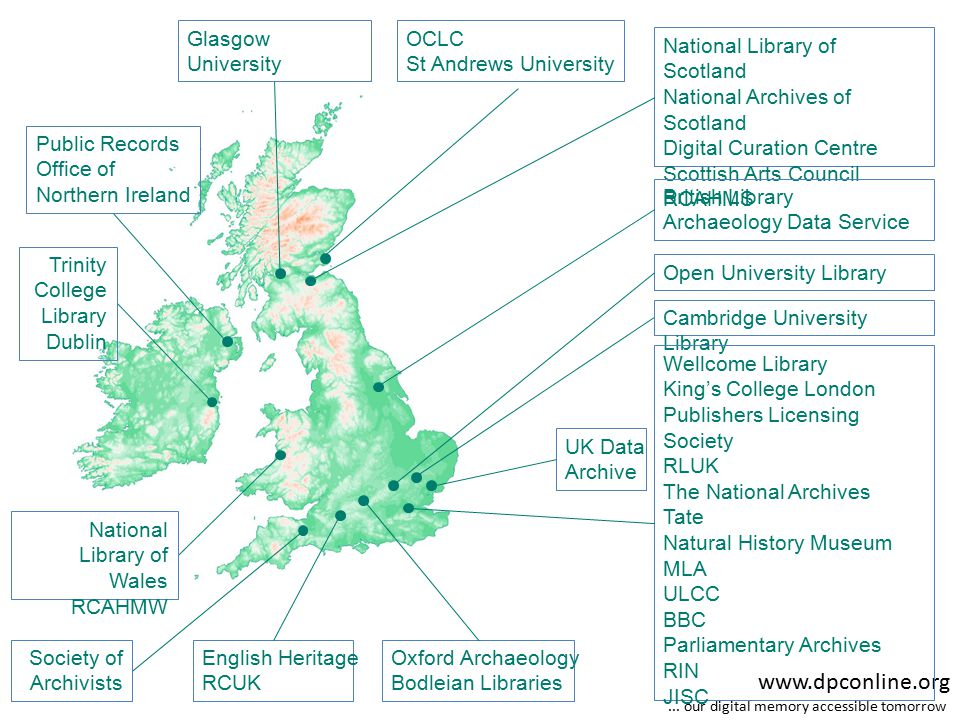 www.dpconline.org... our digital memory accessible tomorrow OCLC St Andrews University National Library of Scotland National Archives of Scotland Digi