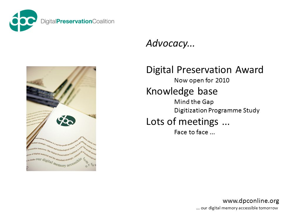 www.dpconline.org... our digital memory accessible tomorrow Advocacy...