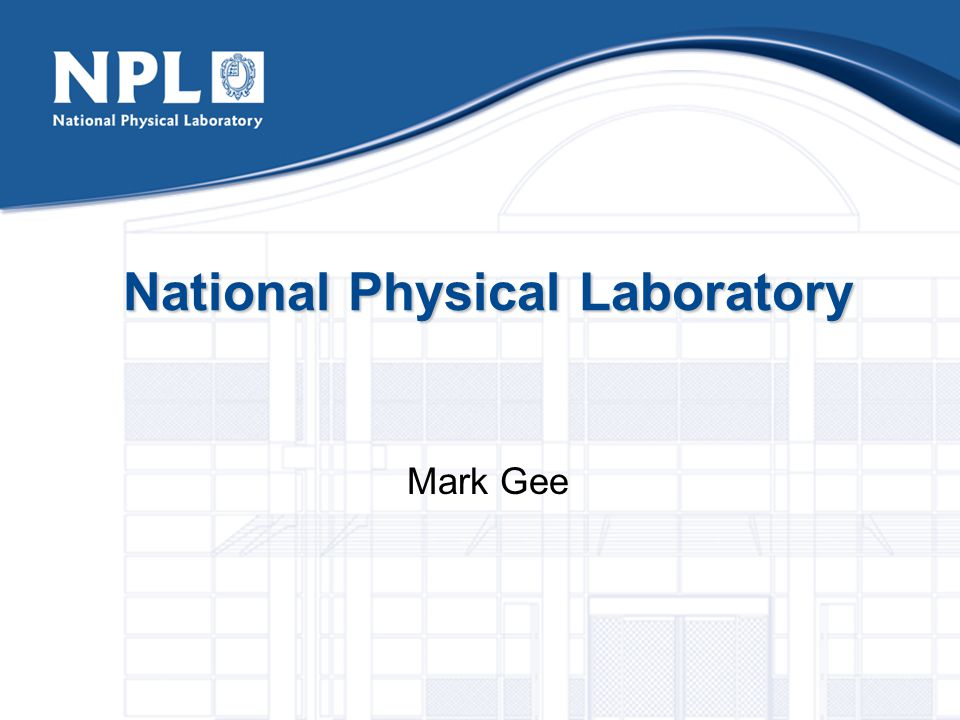 National Physical Laboratory Mark Gee