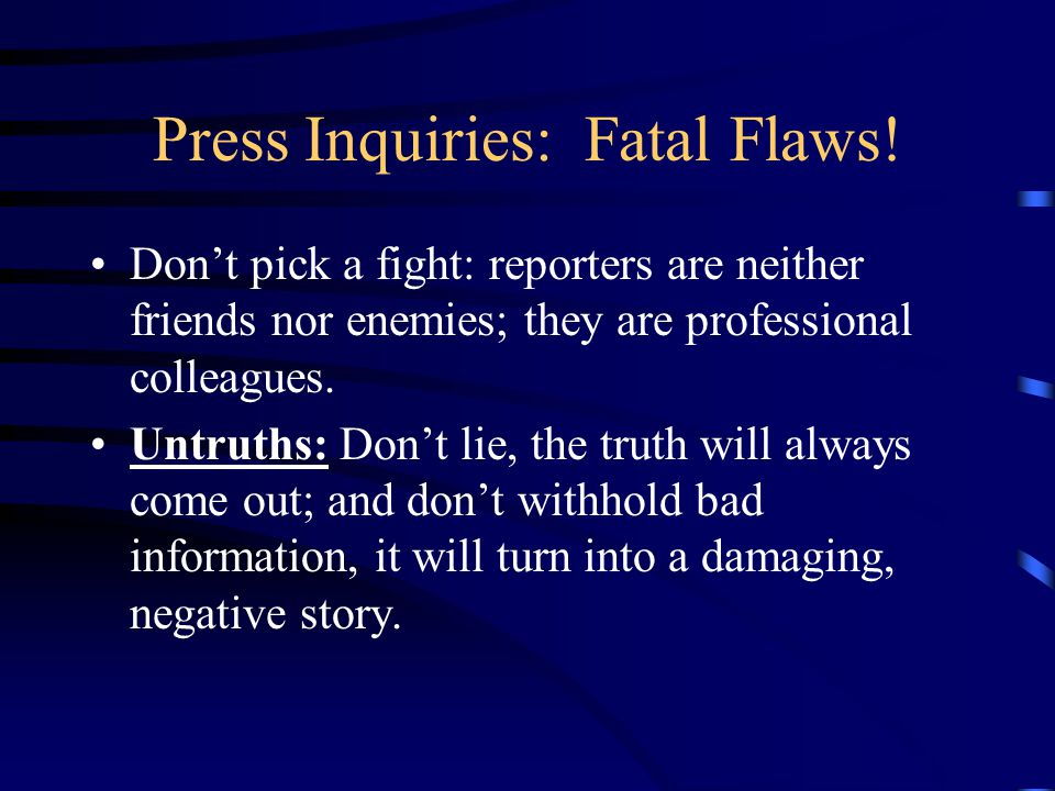 Press Inquiries: Fatal Flaws.