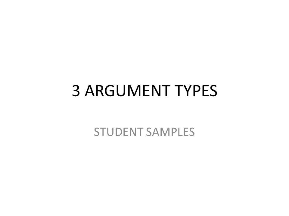 3 ARGUMENT TYPES STUDENT SAMPLES