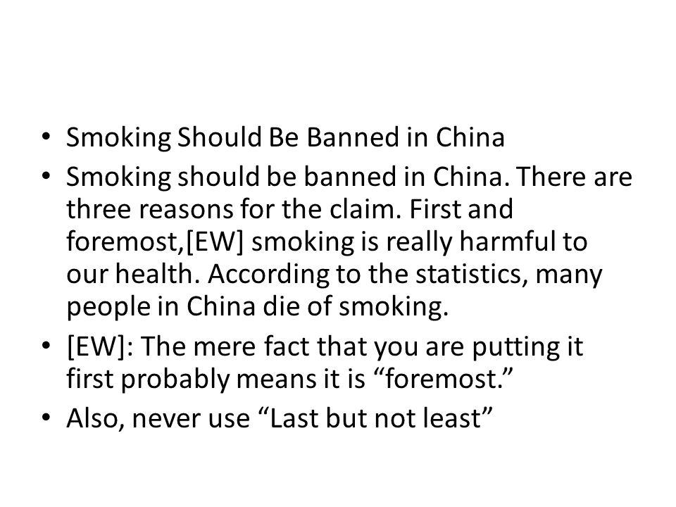 Smoking Should Be Banned in China Smoking should be banned in China.