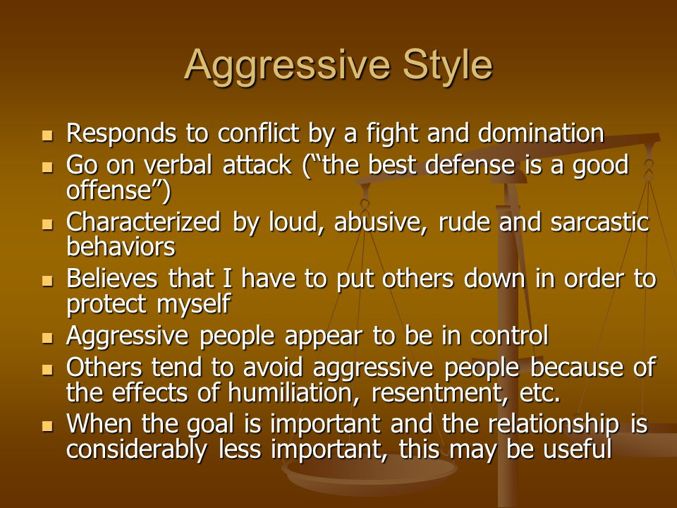 Passive-Aggressive Appears passive and agreeable Appears passive and agreeable Uses subtle, underhanded aggression or behind the back behaviors Uses subtle, underhanded aggression or behind the back behaviors Sarcasm is one of the ways that the aggression plays out—if I can appear as if I'm just having fun and yet, make you feel put down, I win.