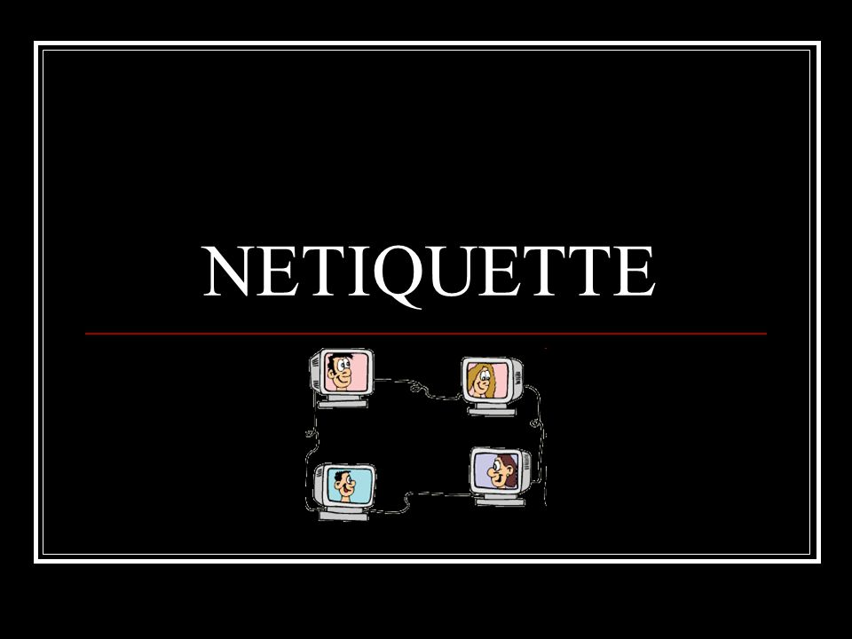 Definition Network etiquette Netiquette is a set of rules for behaving properly online.