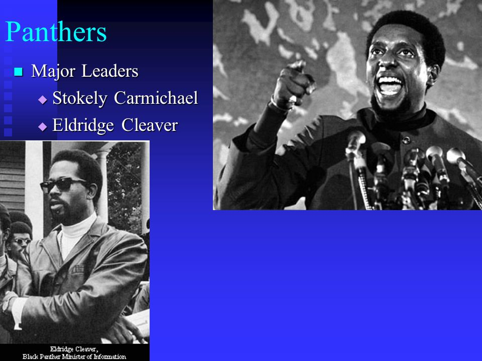 Panthers Major Leaders Major Leaders  Stokely Carmichael  Eldridge Cleaver Original six Black