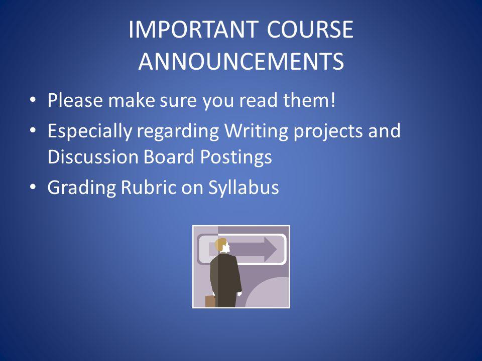 IMPORTANT COURSE ANNOUNCEMENTS Please make sure you read them.