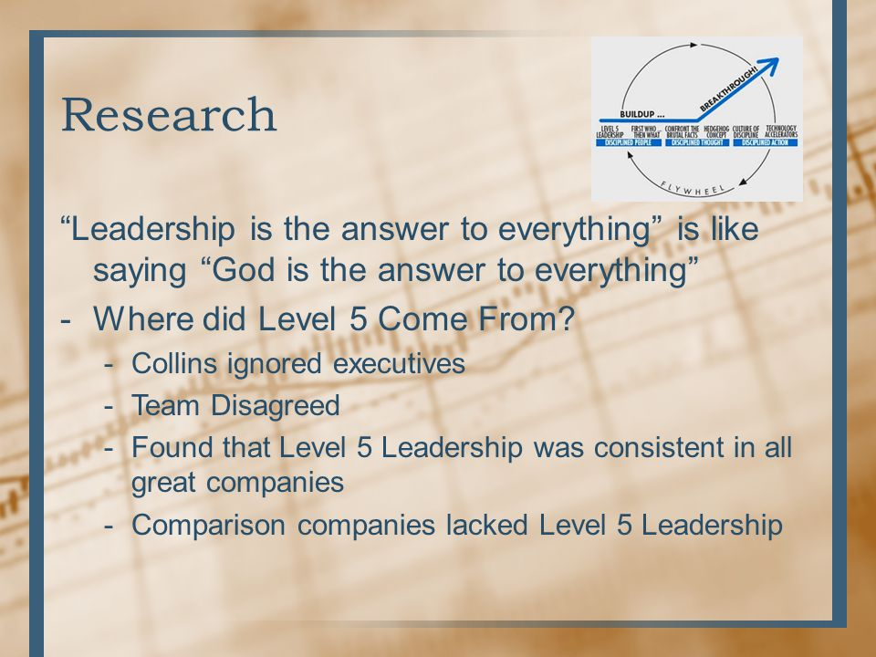 """Research """"Leadership is the answer to everything"""" is like saying """"God is the answer to everything"""" -Where did Level 5 Come From? -Collins ignored exec"""