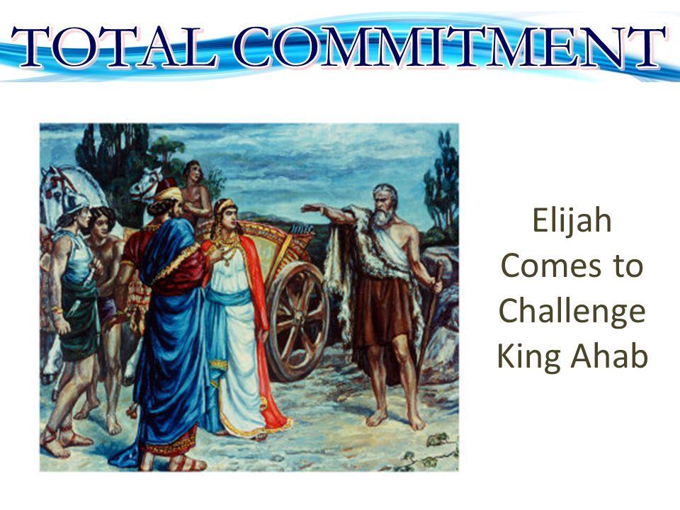 Elijah Comes to Challenge King Ahab