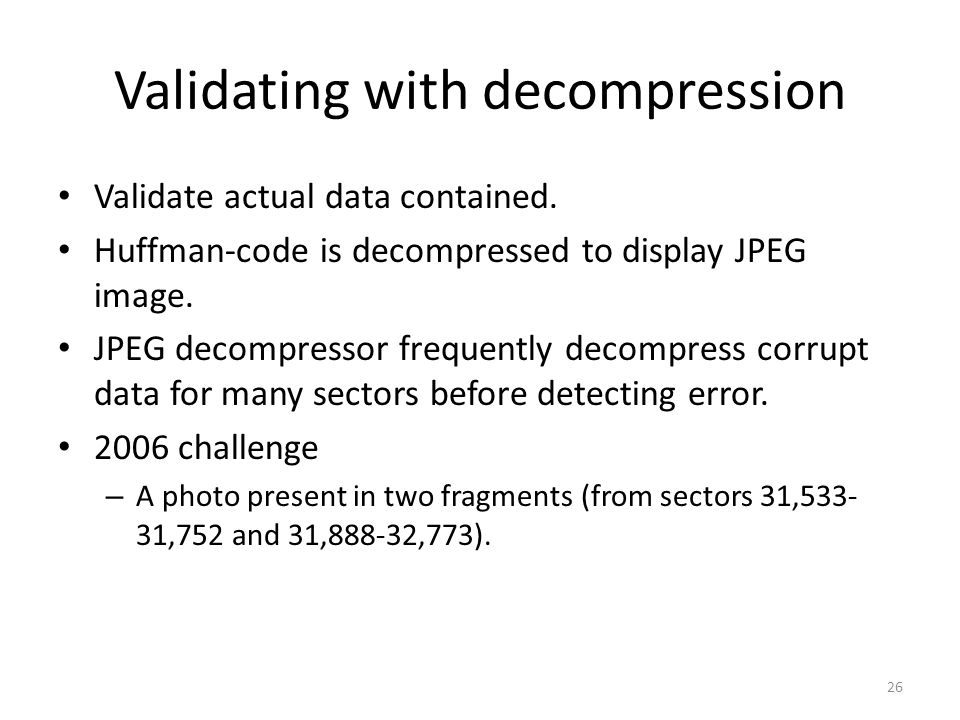 Validating with decompression Validate actual data contained.