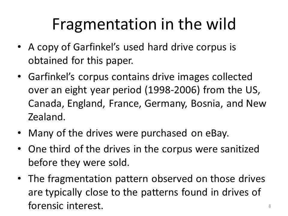 Fragmentation in the wild A copy of Garfinkel's used hard drive corpus is obtained for this paper.