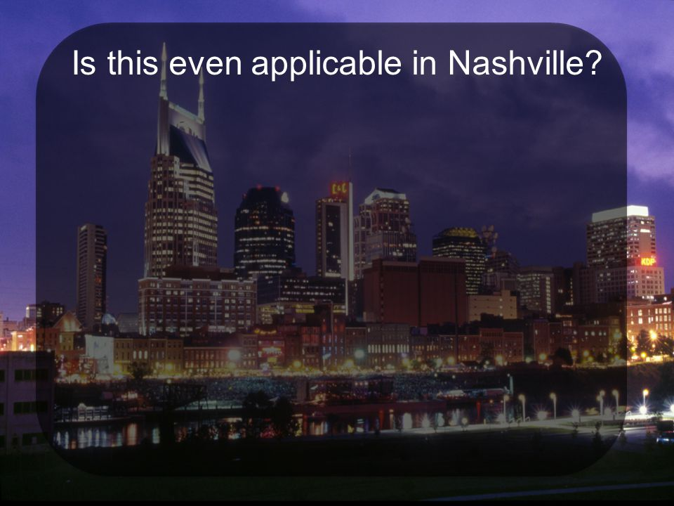 Is this even applicable in Nashville?