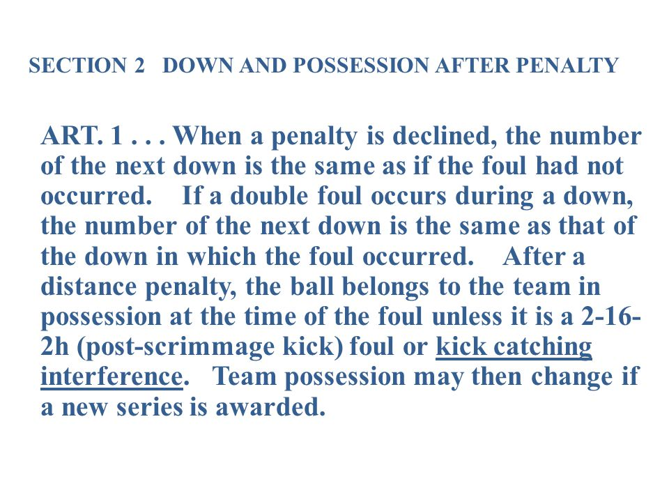 SECTION 2 DOWN AND POSSESSION AFTER PENALTY ART. 1...