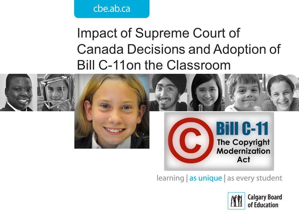 Impact of Supreme Court of Canada Decisions and Adoption of Bill C-11on the Classroom