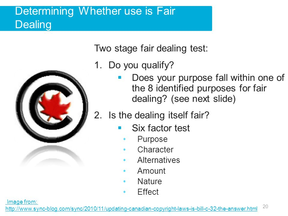 Determining Whether use is Fair Dealing Two stage fair dealing test: 1.Do you qualify.