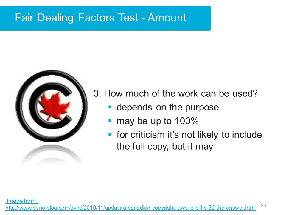 Fair Dealing Factors Test - Amount 3. How much of the work can be used.