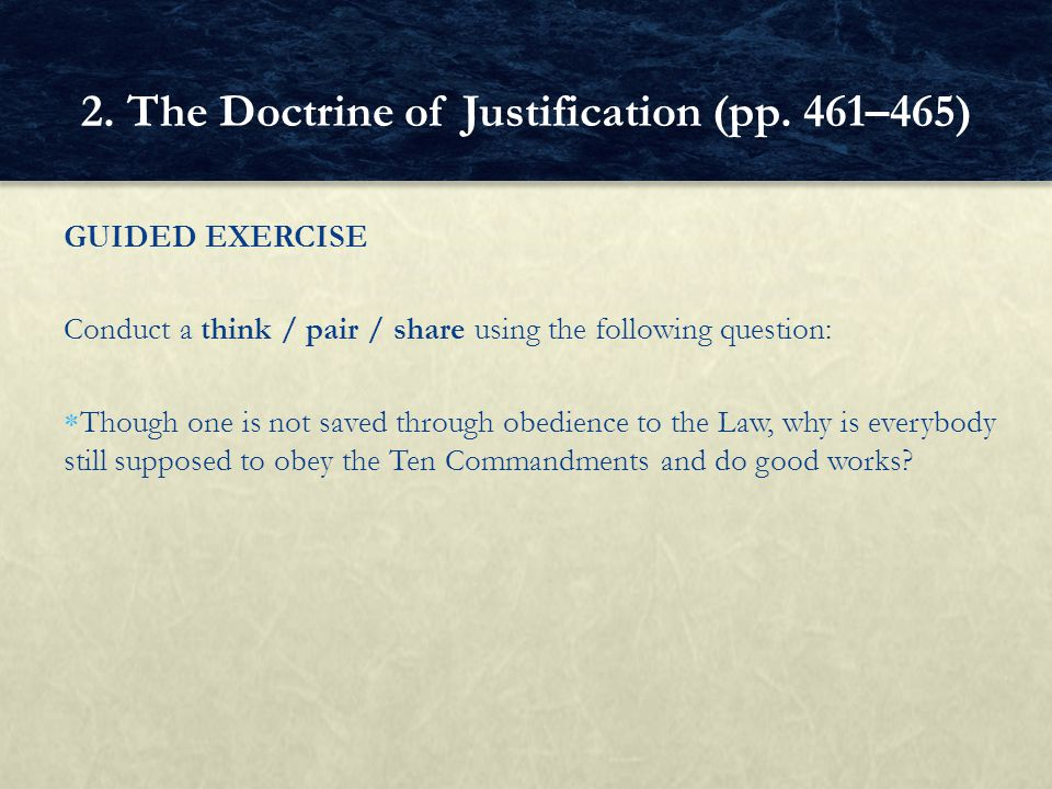 GUIDED EXERCISE Conduct a think / pair / share using the following question:  Though one is not saved through obedience to the Law, why is everybody