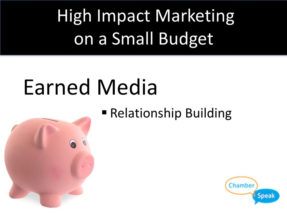 High Impact Marketing on a Small Budget #3 Earned Media